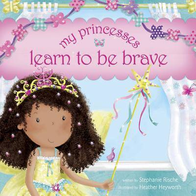 My Princesses Learn to Be Brave