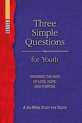 Three Simple Questions Youth Leader Guide