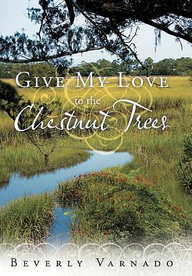 Picture of Give My Love to the Chestnut Trees