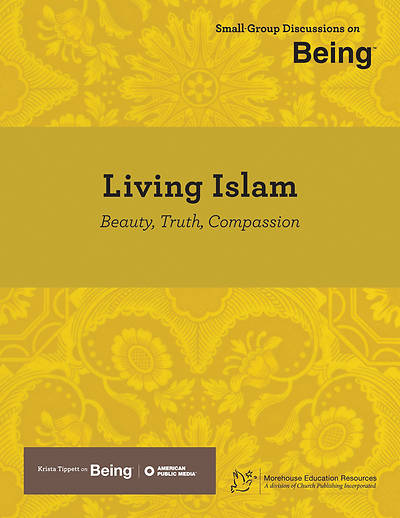 On Being: Living Islam: Beauty, Truth, Compassion Download