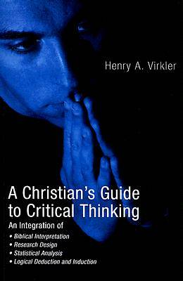 A Christians Guide to Critical Thinking