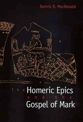 Picture of The Homeric Epics and the Gospel of Mark