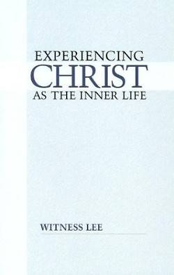 Experiencing Christ as the Inner Life
