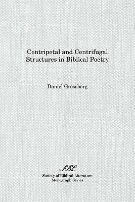 Centripetal and Centrifugal Structures in Biblical Poetry