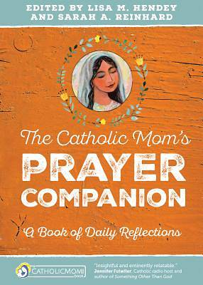 The Catholic Mom S Prayer Companion