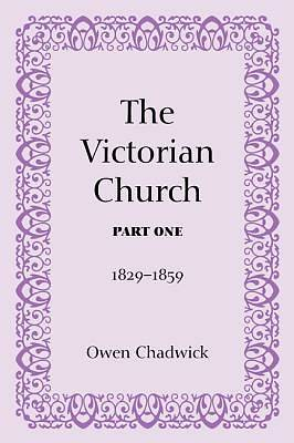 The Victorian Church, Part One