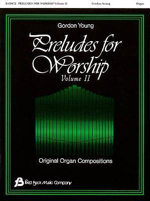 Preludes for Worship, Volume 2; Original Organ Compositions