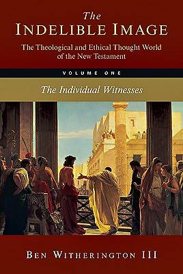Picture of The Indelible Image: The Theological and Ethical Thought World of the New Testament, Volume 1