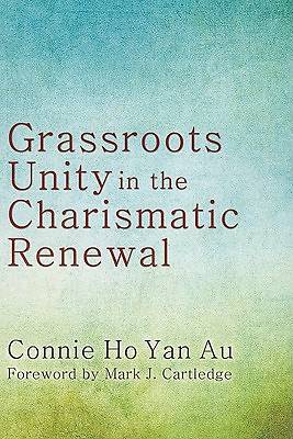 Picture of Grassroots Unity in the Charismatic Renewal