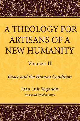 A Theology for Artisans of a New Humanity, Volume 2