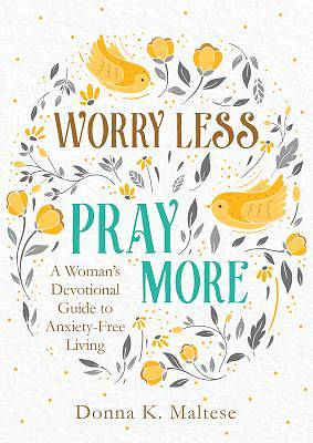 Picture of Worry Less, Pray More