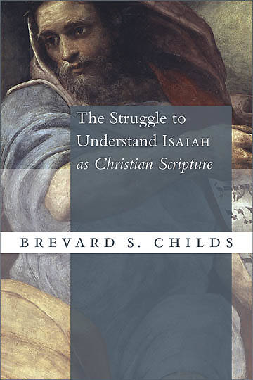 Picture of The Struggle to Understand Isaiah as Christian Scripture
