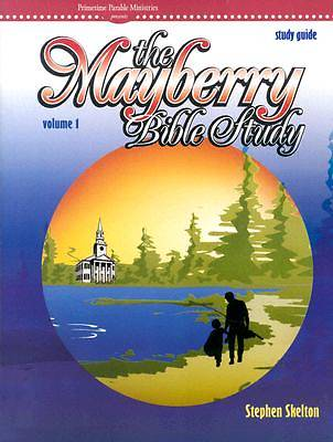Mayberry Bible Study Guide Volume 1