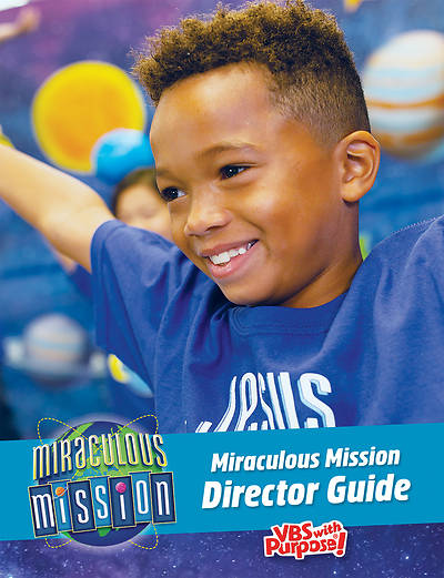 Miraculous Mission Director Guide - VBS 2019