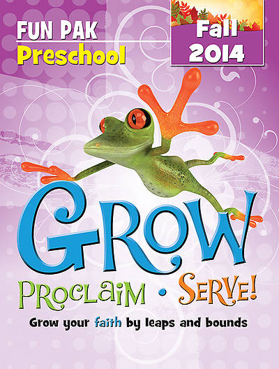 Grow, Proclaim, Serve! Preschool Fun Pak Fall 2014