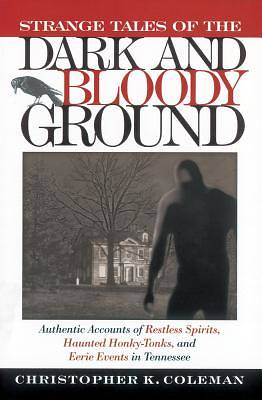 Strange Tales of the Dark and Bloody Ground