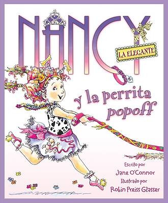 Picture of Nancy la Elegante y la Perrita Popoff = Fancy Nancy and the Posh Puppy