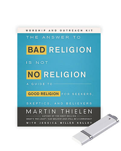 The Answer to Bad Religion Is Not No Religion - Worship and Outreach Kit