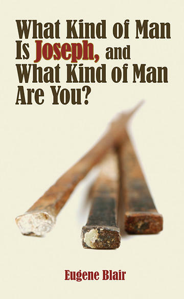 What Kind of Man Is Joseph, and What Kind of Man Are You?
