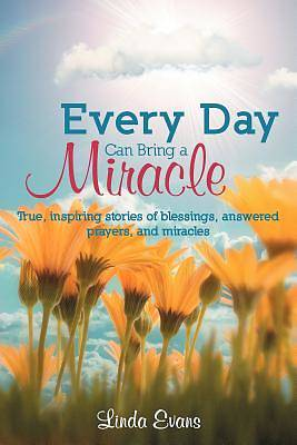 Every Day Can Bring a Miracle