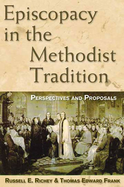 Episcopacy in the Methodist Tradition