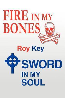 Picture of Fire in My Bones - Sword in My Soul