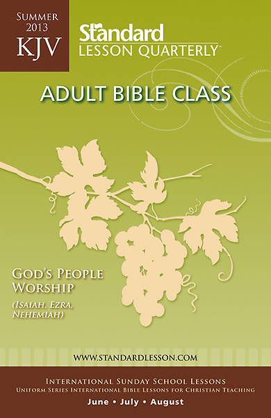 Standard Lesson Quarterly KJV Bible Student Summer 2013