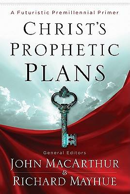 Christs Prophetic Plans