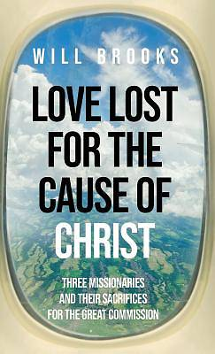 Love Lost for the Cause of Christ