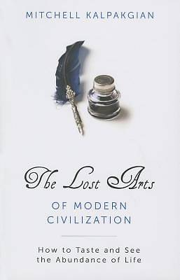 The Lost Arts of Modern Civilization
