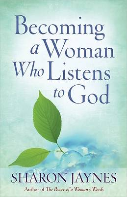 Picture of Becoming a Woman Who Listens to God