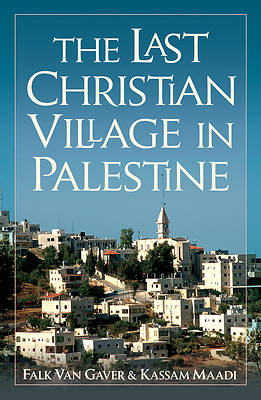 The Last Christian Village in Palestine