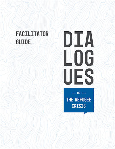 Picture of Dialogues On: The Refugee Crisis Facilitator Guide