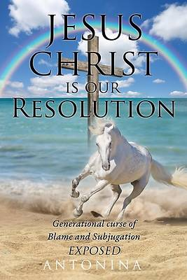 Picture of Jesus Christ is our Resolution