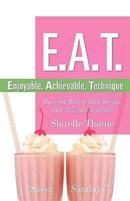 E.A.T.- Enjoyable, Achievable, Technique