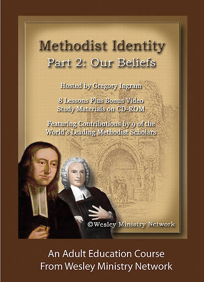 Methodist Identity Part 2: Our Beliefs