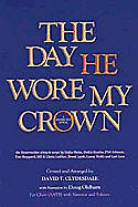 The Day He Wore My Crown