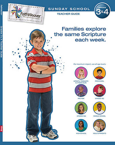 FaithWeaver Grades 3 & 4 Teacher Guide Summer 2012