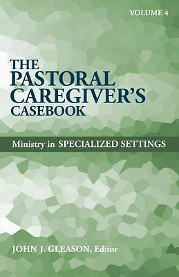 Picture of The Pastoral Caregiver's Casebook, Volume 4