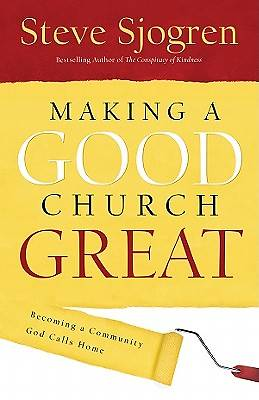 Making a Good Church Great