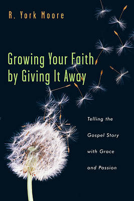 Picture of Growing Your Faith by Giving It Away
