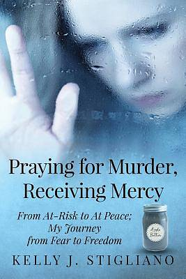 Picture of Praying for Murder, Receiving Mercy