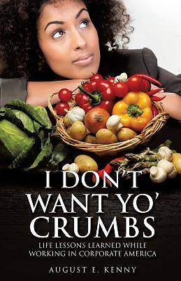 Picture of I Don't Want Yo' Crumbs