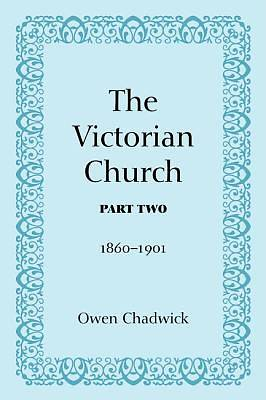 The Victorian Church, Part Two