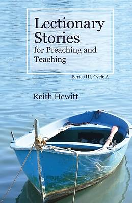Lectionary Stories for Preaching and Teaching, Series III, Cycle A