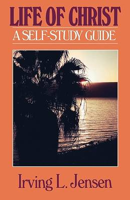 Picture of The Life of Christ- Bible Self Study Guide