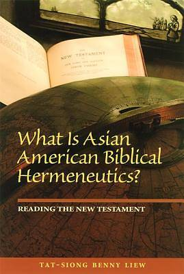 What Is Asian American Biblical Hermeneutics?