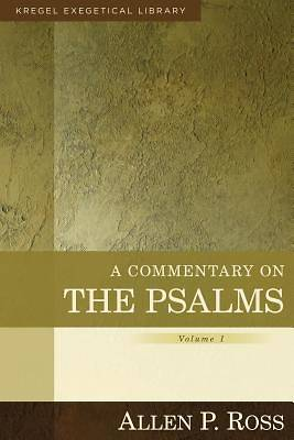 Kregel Exegetical Library - Commentary on the Psalms, Volume 1