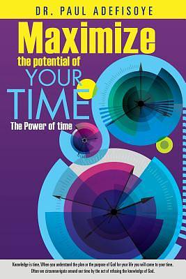 Picture of Maximize the Potential of Your Time