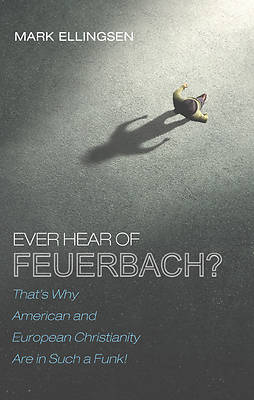 Picture of Ever Hear of Feuerbach?